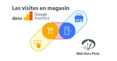 Suivi des Visites en Magasin dans Google Analytics