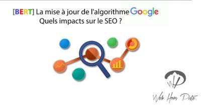 [BERT] La mise à jour de l'algorithme Google – Quels impacts sur le SEO ?