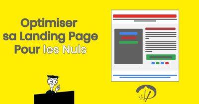 [Pour les Nuls] Optimiser sa Landing Page : Bonnes Pratiques