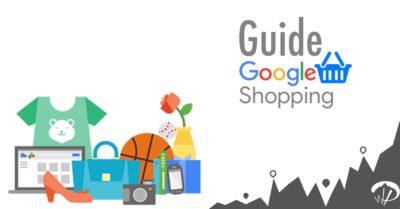 Le guide pour une campagne Google Shopping réussie