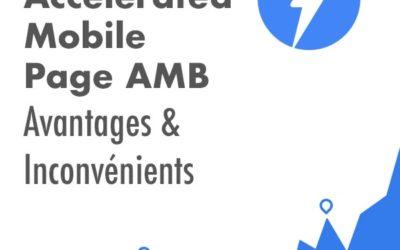 Accelerated Mobile Pages AMP Avantages & Inconvénients