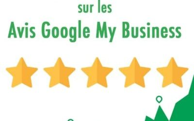 Tout ce que vous devez savoir sur les avis Google My Business