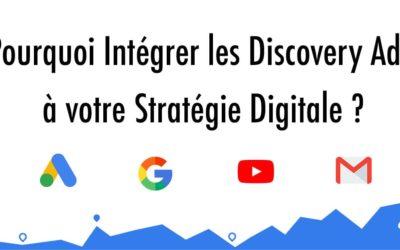 Pourquoi intégrer les Discovery Ads à votre stratégie digitale ?