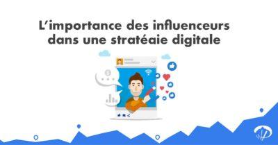 L'importance des influenceurs dans une stratégie digitale
