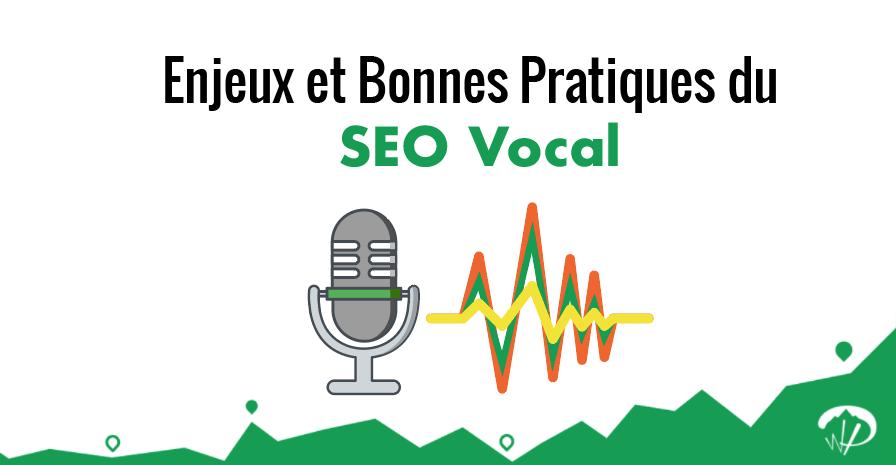 SEO vocal : Les enjeux et bonnes pratiques