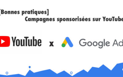 Campagnes sponsorisées sur YouTube [Guide bonnes pratiques]