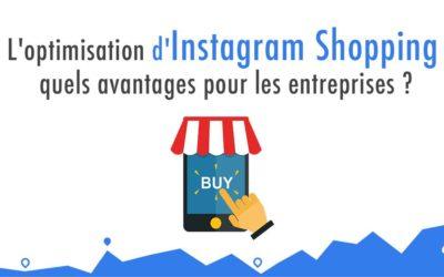 Instagram Shopping, quels avantages pour les entreprises ?