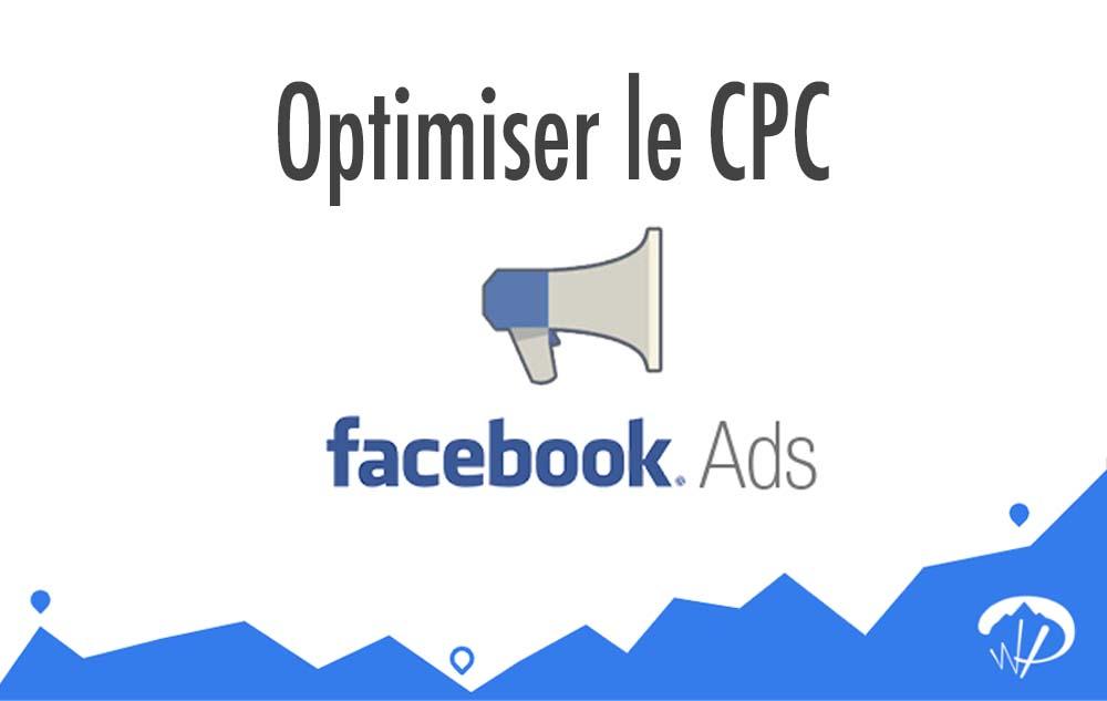 Comment optimiser le CPC de ses annonces pour réduire le coût de ses publicités Facebook ?