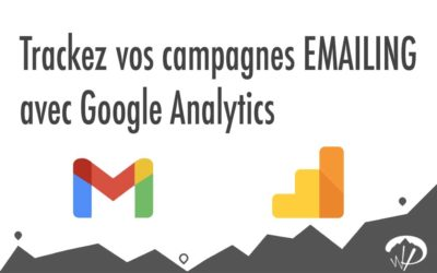 Comment Tracker ses Campagnes emailing et newsletter avec Google Analytics ?