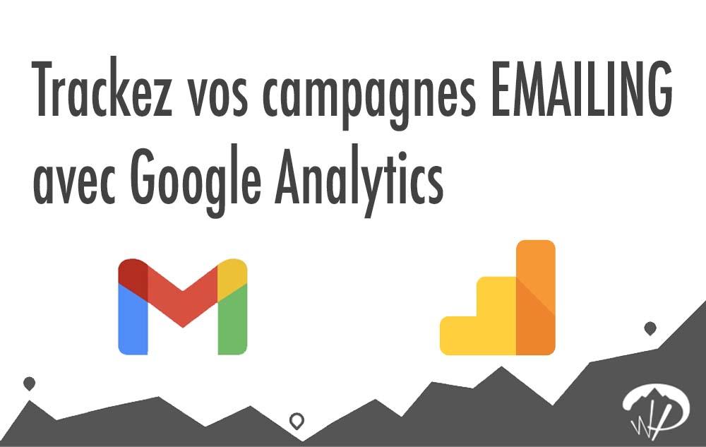 Comment Tracker ses Campagnes emailing et newsletter avec Google Analytics ?