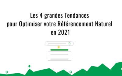 SEO en 2021 : Les 4 grandes tendances pour optimiser votre référencement naturel