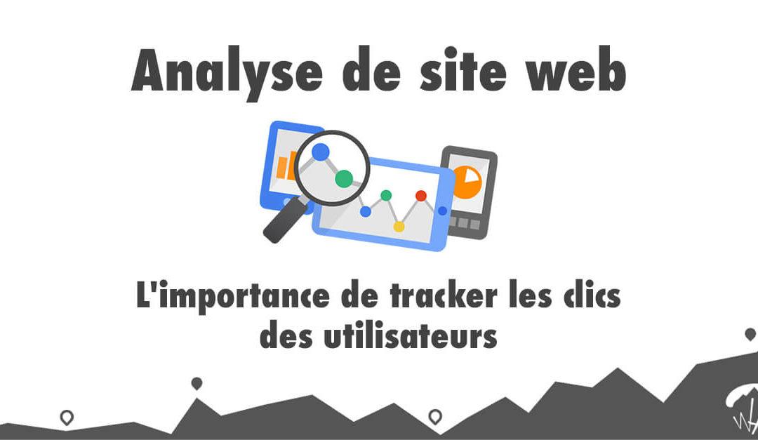 Analyse de site web : L'importance de tracker les clics des utilisateurs