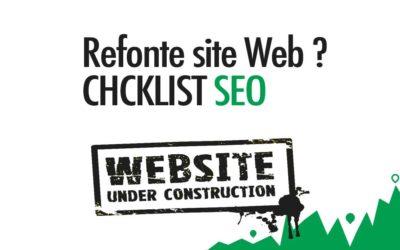 Refonte site Web [Checklist SEO] Référencement Naturel