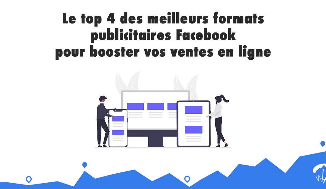 Le top 4 des meilleurs formats publicitaires Facebook pour booster vos ventes en ligne